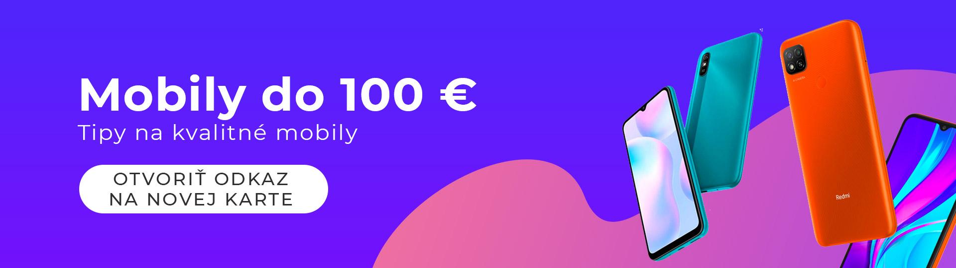 Mobily do 100 eur - odporúčané